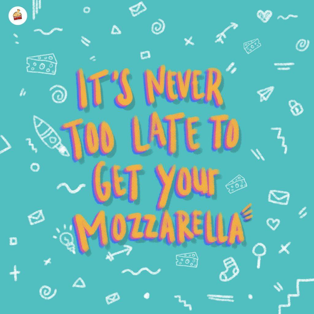 Never To Late To Get Mozarellas Ilustrasi